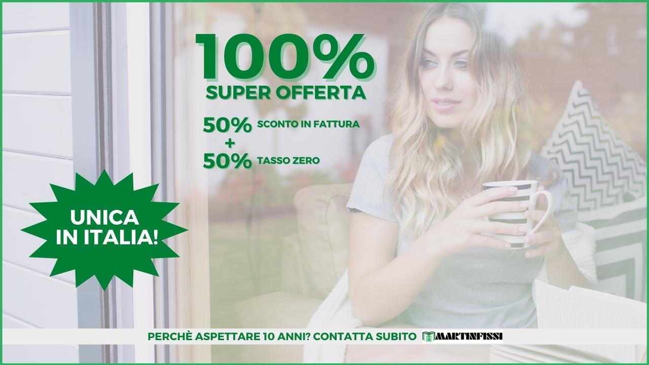100% SUPER OFFERTA INFISSI